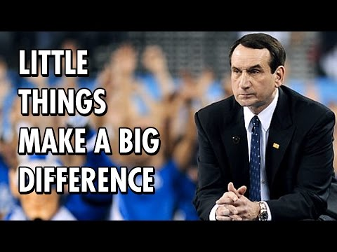 Coach K – Little Things Make A Big Difference