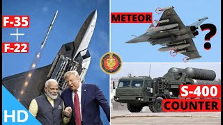 Indian Defence Updates : US F-22 & F-35 For India,S-400 Counter Plan,Meteor BVR Ramjet,12 Fast Boats