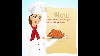 7 Best Chicken Breast Recipes   Delicious Chicken Dinners