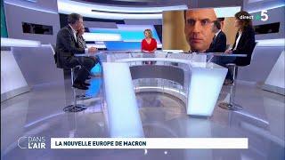 La nouvelle Europe de Macron #cdanslair 05.03.2019