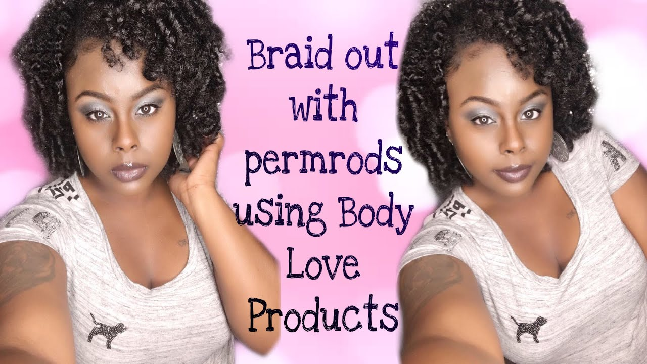 French Braid Out W/ Perm Rods ft Body Love Products