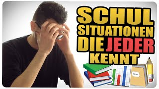 SCHULSITUATIONEN DIE JEDER KENNT #1