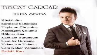 Tuncay Gargar - Evdeki Karı