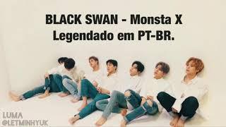 Monsta X  BLACK SWAN Legendado PTBR
