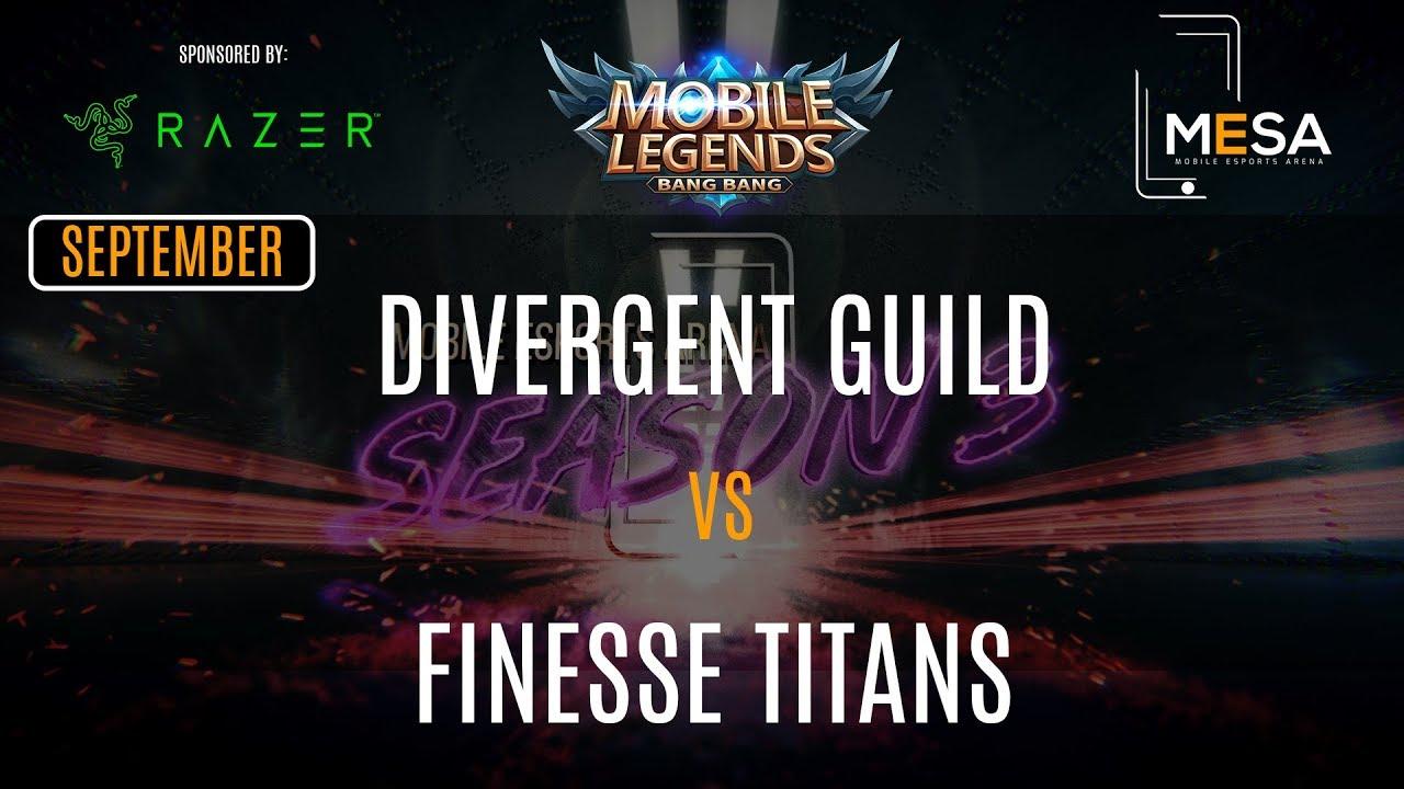 MeSA Season 3 Mobile Legends September: DIVERGENT GUILD VS FINESSE TITANS