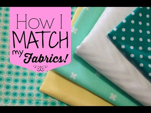 How I Match My Fabrics!