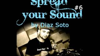 Spread your Sound #6 - Diaz Soto (Feiertach/Addicted to Bass)