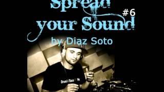 Spread your Sound #6 - Diaz Soto (Feiertach/Addicted to Bass)