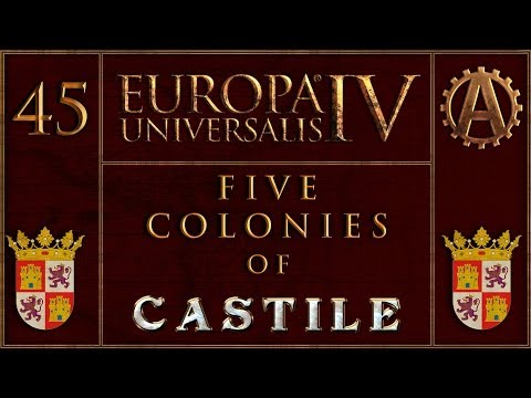 Europa Universalis IV The Five Colonies of Castille 45