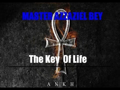 The Key Of Life - Master Azzaziel Bey