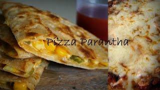 Pizza Paratha Recipe In Hindi  Cheese Stuffed Paratha