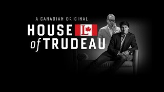 House of Trudeau: Chapter One