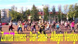 Zumba fitness - Dan Balan - Allegro Ventigo