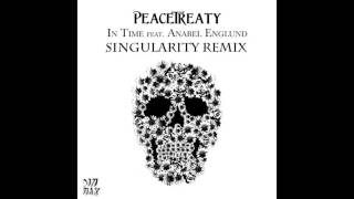 Repeat youtube video PeaceTreaty - In Time (Singularity Remix)