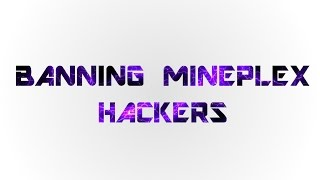 BANNING HACKERS ON MINEPLEX!