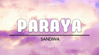 Sandiwa - Paraya (Official Lyric Video)
