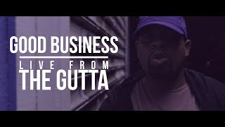 Good Business - Live From The Gutta (Sony a6300 Music Video)