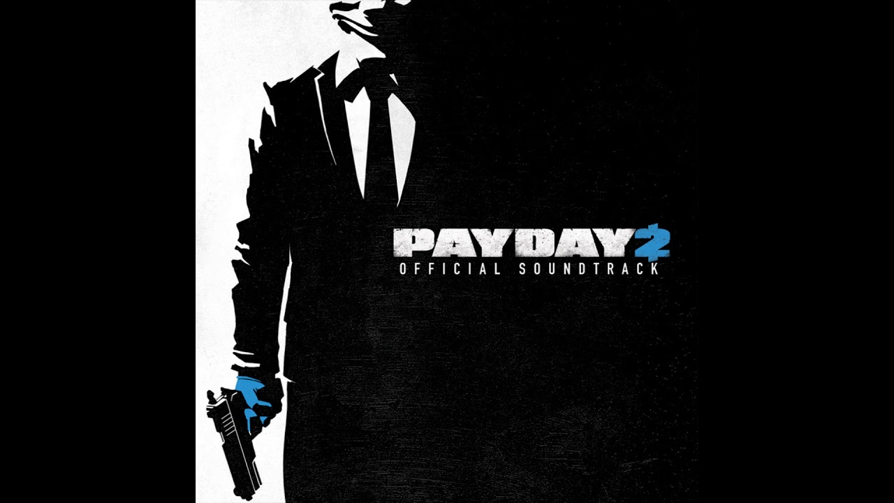 Payday 2 Official Soundtrack 65 I Will Give You My All 2017 Ault