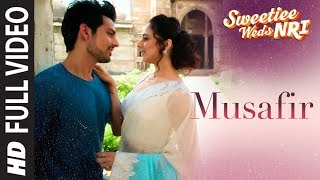 Musafir Full Video Song | Sweetiee Weds NRI