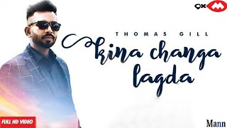 Kina Changa Lagda (Thomas Gill) Mp3 Song Download