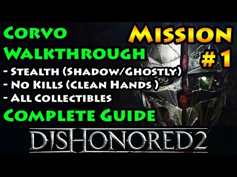 Dishonored 2 - Ghostly | Shadow | Clean Hands | Mission 1 A Long Day In Dunwall - Corvo