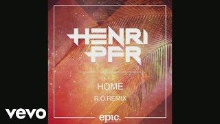 Henri PFR - Home (R.O Remix)