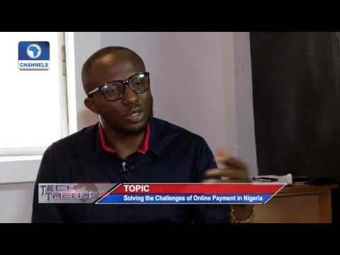 Tech Trends: Solving The Challenges Of Online Payment In Nigeria