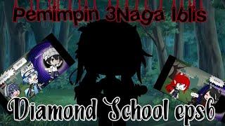 """Pemimpin 3Naga Iblis""[] Diamond School []💎EPS6 Ft.Gachatubers (Gc Indonesia)"