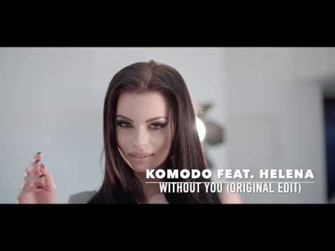 Komodo feat. Helena- Without You (Original Edit)