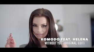 Смотреть клип Komodo Ft. Helena - Without You