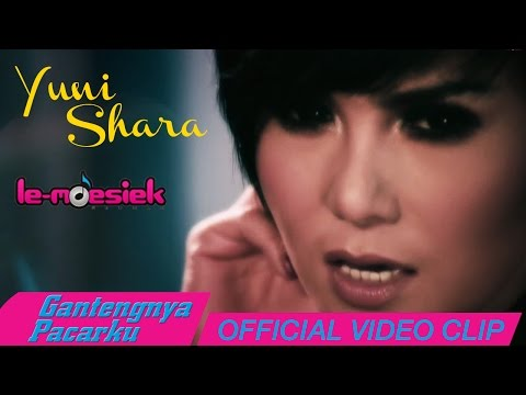 Yuni Shara - Gantengnya Pacarku [Official Music Video]