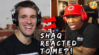 No Life Shaq Reacted to Me?! | THIS IS CRAZY (Reacting to Reactors)
