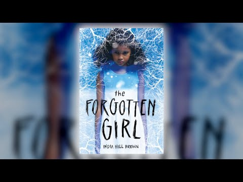 The Forgotten Girl By India Hill Brown | Scholastic Fall 2019 Online Preview