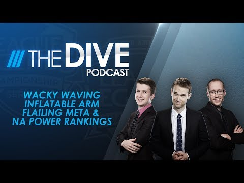 The Dive: Wacky Waving Inflatable Arm Flailing Meta & NA Power Rankings Season 2, Episode 17