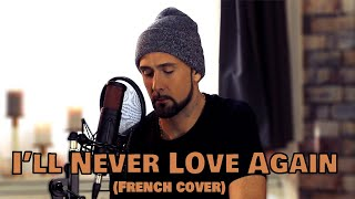 Baixar I'll Never Love Again ( French Version ) Lady Gaga ( Cover Mathieu Senna )