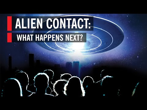 Alien Contact: What Happens Next?