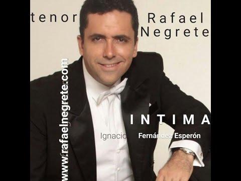 RAFAEL NEGRETE, Intima