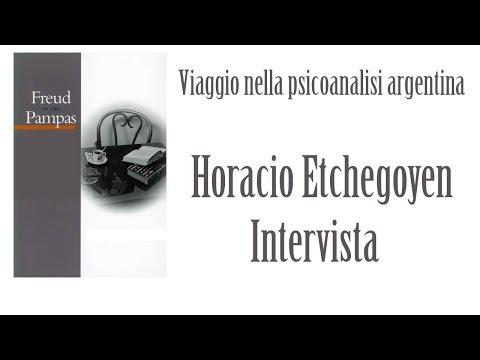 FREUD EN LAS PAMPAS. Viaggio nella psicoanalisi argentina: Horacio Etchegoyen