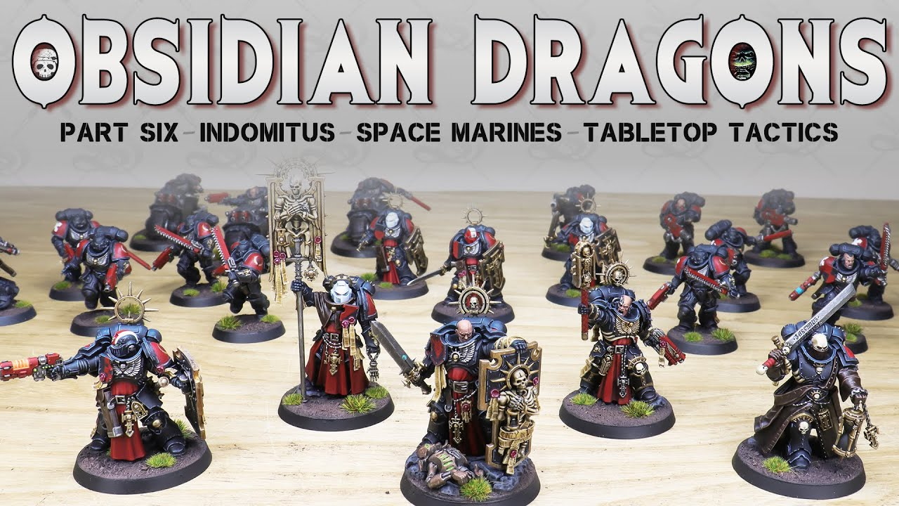 PAINTING SHOWCASE Tabletop Tactics Indomitus Obsidian Dragons 40k 9th