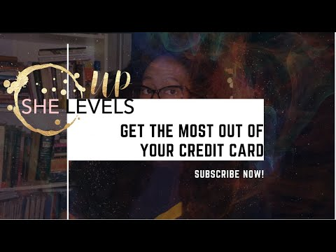 Get the Most Out of Your Credit Card Today