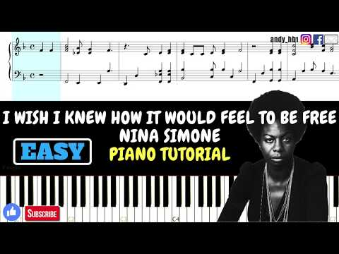 I Wish I Knew How It Would Feel To Be Free - Nina Simone / EASY Piano Tutorial / Sheetmuisc / Midi