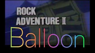 RockAdventureⅡ  #Balloon