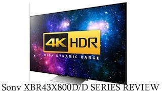 SONY XBR43x800D 4K UHD HDR TV FINAL VERDICT / REVIEW | 65X850D 55X700D 49X700D 55X850D 49X800D