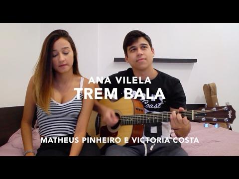 Trem Bala - Matheus Pinheiro e Victoria Pinheiro cover Ana Vilela