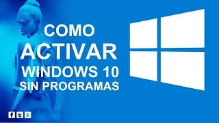 Activar Windows 10 sin programas | Todas las versiones 2019