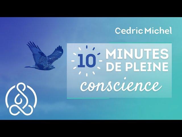 10 minutes de MÉDITATION en pleine conscience pour débutants 🎧🎙 Cédric Michel