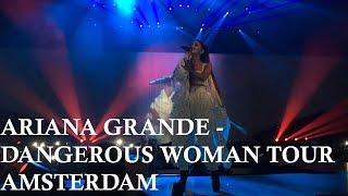 Ariana Grande - Dangerous Woman Tour Amsterdam [FULL CONCERT]