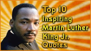 Top 10 Martin Luther King Jr Quotes | Inspirational Quotes