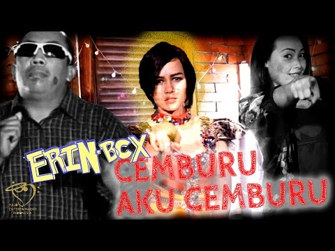 ERIN BCX - CEMBURU AKU CEMBURU - Official Music Video