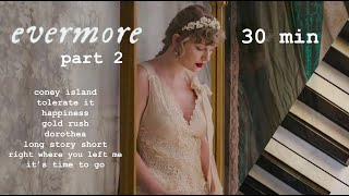 taylor swift evermore | 30 minutes of calm piano | part two ♪